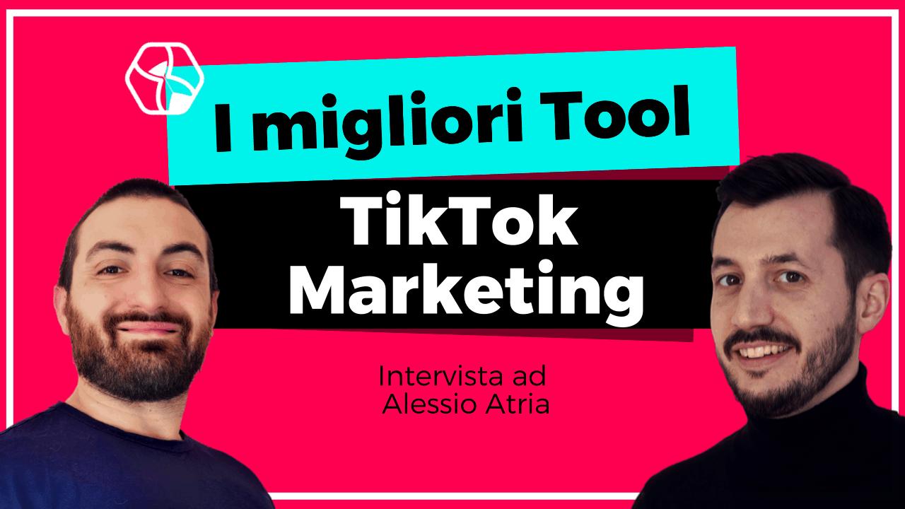 TikTok Marketing - I migliori tool - Alessio Atria
